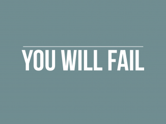 Quote that reads: You will fail.